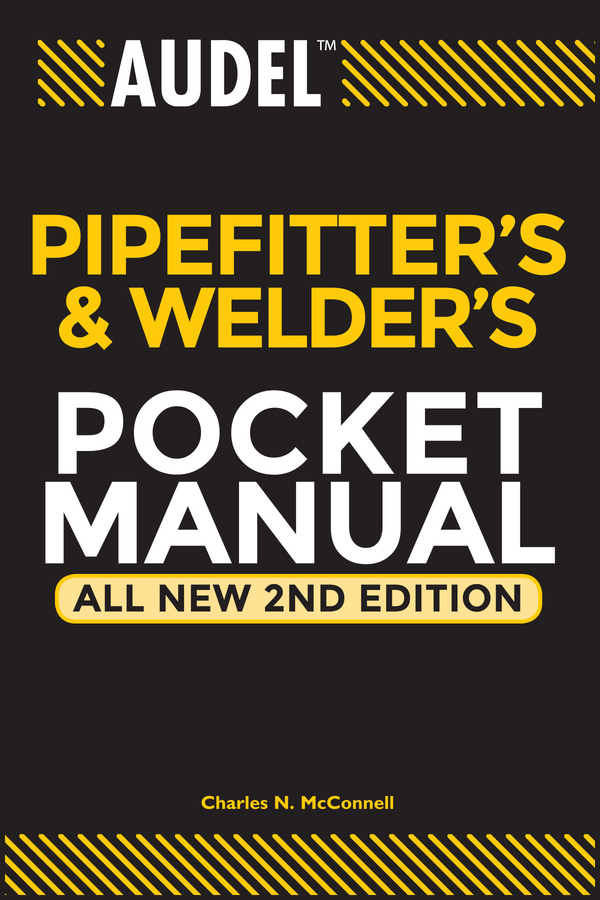 Charles McConnell N. Audel Pipefitter's and Welder's Pocket Manual piping industry in offshore platforms