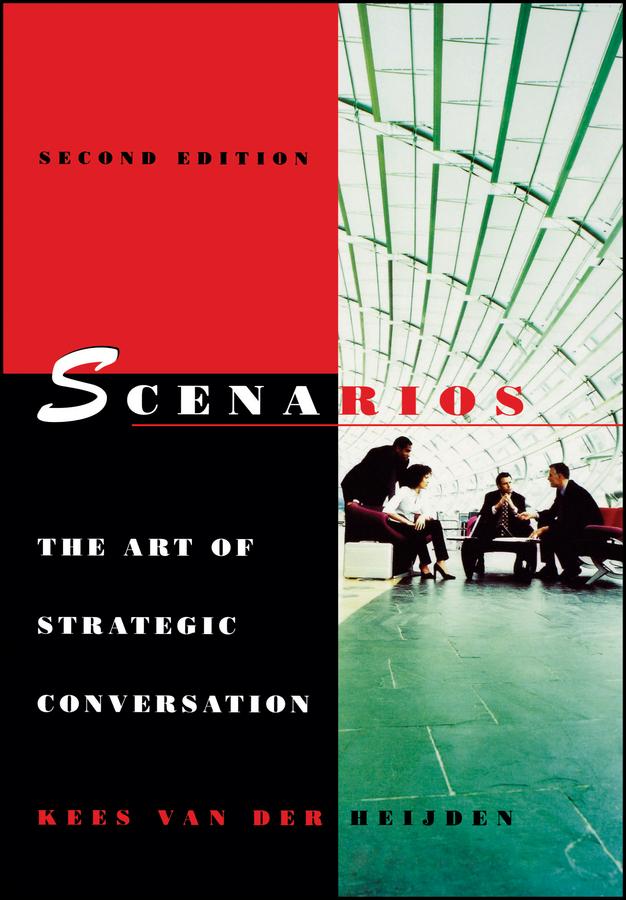 Kees Heijden vander Scenarios. The Art of Strategic Conversation worst–case scenarios