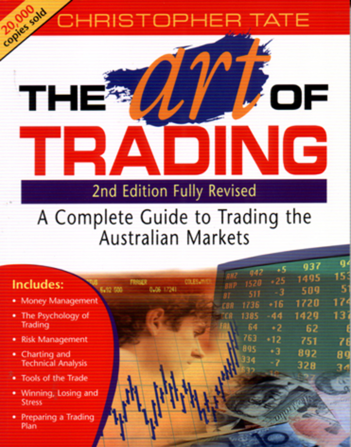 Christopher Tate The Art of Trading. A Complete Guide to Trading the Australian Markets alexander elder study guide for come into my trading room a complete guide to trading