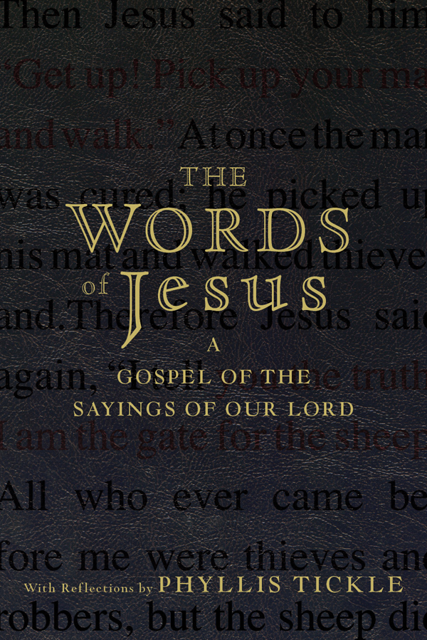 Phyllis Tickle The Words of Jesus. A Gospel of the Sayings of Our Lord with Reflections by Phyllis Tickle the four books on architecture