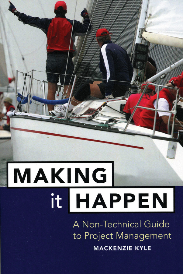 Mackenzie Kyle Making It Happen. A Non-Technical Guide to Project Management кресло бюрократ ch 799sl tw 11