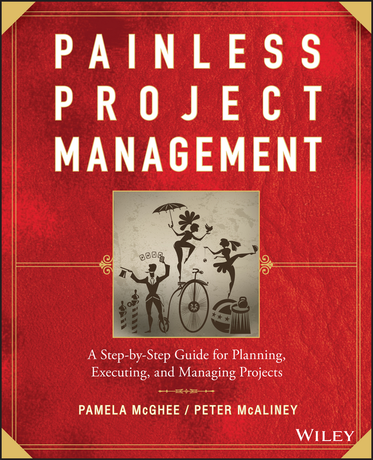 Pamela McGhee Painless Project Management. A Step-by-Step Guide for Planning, Executing, and Managing Projects conflict management styles used by nurse managers