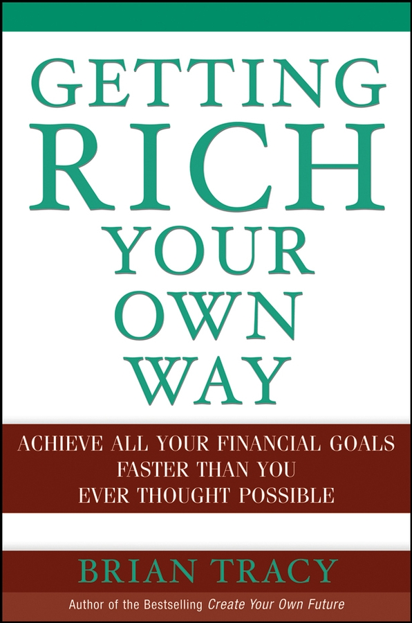 Брайан Трейси Getting Rich Your Own Way. Achieve All Your Financial Goals Faster Than You Ever Thought Possible баночка настольная migliore mirella ml mrl 4810 cr хром