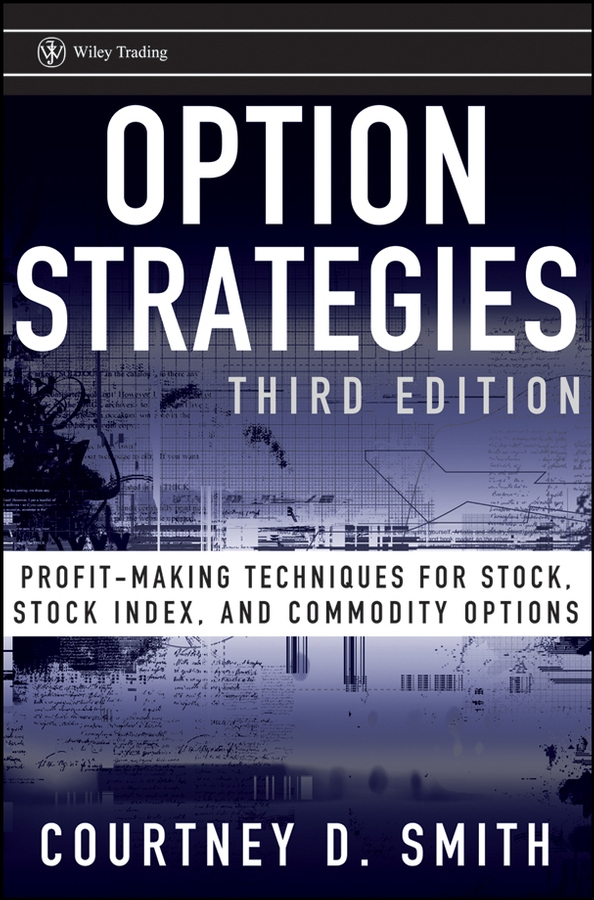 Courtney Smith Option Strategies. Profit-Making Techniques for Stock, Stock Index, and Commodity Options mc 5193 new in stock
