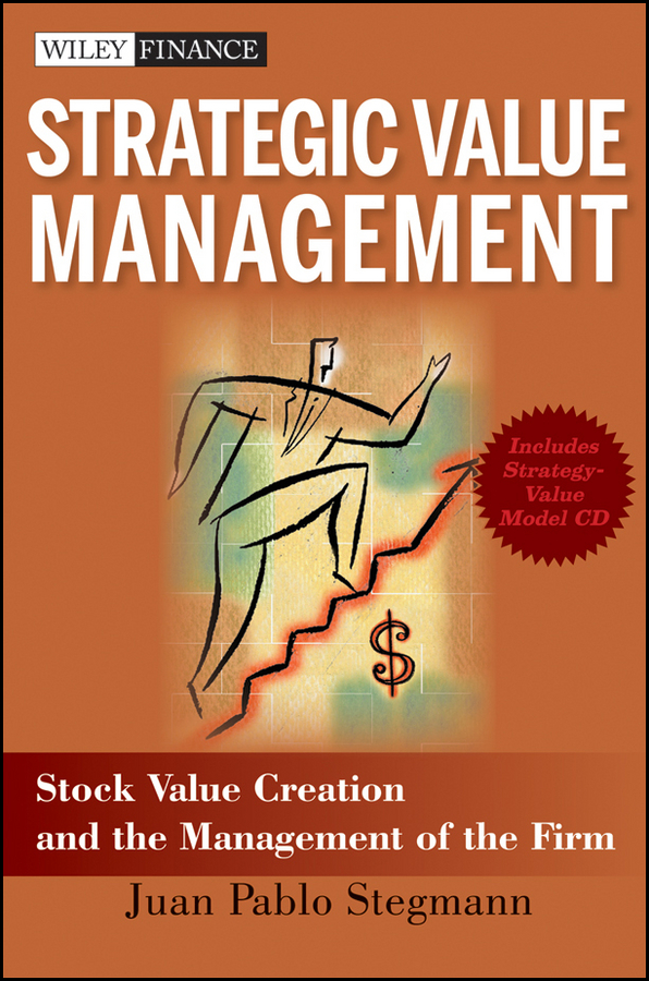 Juan Stegmann Pablo Strategic Value Management. Stock Value Creation and the Management of the Firm new in stock xws4815