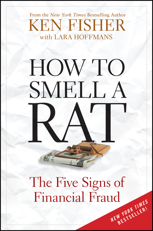 Kenneth Fisher L. How to Smell a Rat. The Five Signs of Financial Fraud