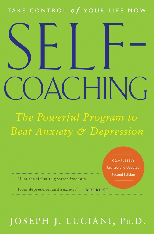 Joseph Luciani J. Self-Coaching. The Powerful Program to Beat Anxiety and Depression anxiety depression and female sexual dysfunction fsd