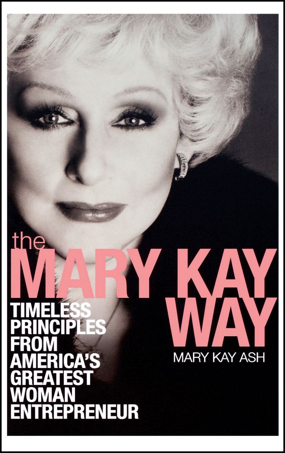 Mary Ash Kay The Mary Kay Way. Timeless Principles from America's Greatest Woman Entrepreneur колготки 20 den коньяк argentovivo колготки 20 den коньяк
