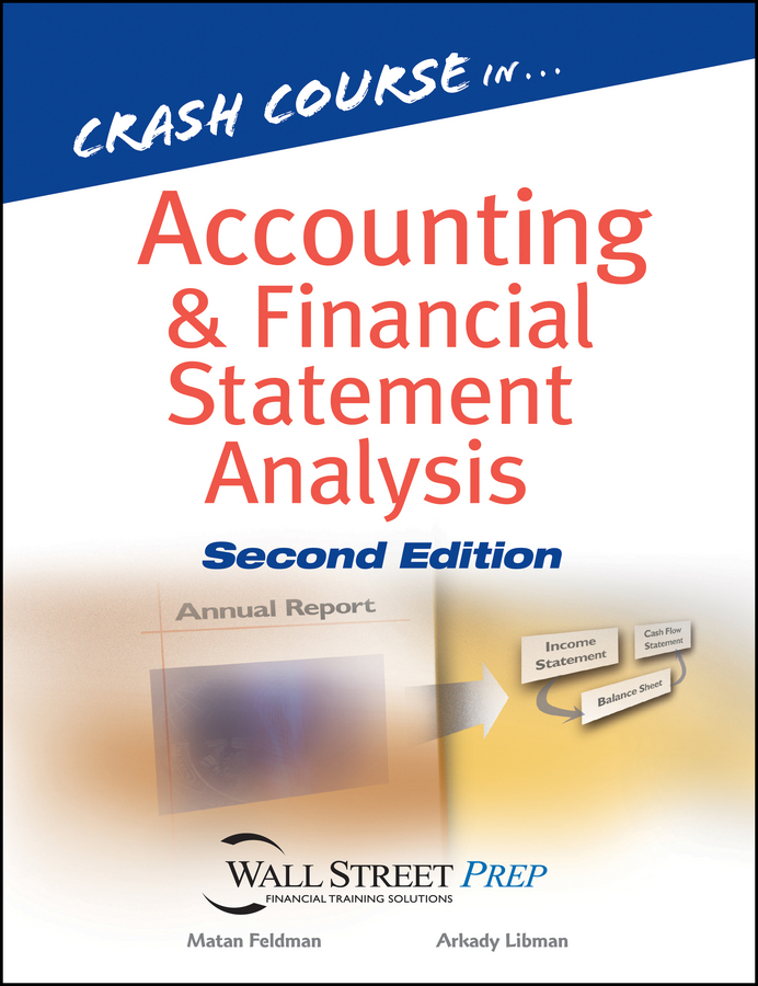Matan Feldman Crash Course in Accounting and Financial Statement Analysis