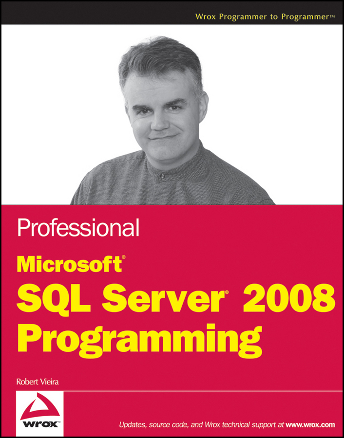 Robert Vieira Professional Microsoft SQL Server 2008 Programming darril gibson microsoft sql server 2008 all in one desk reference for dummies