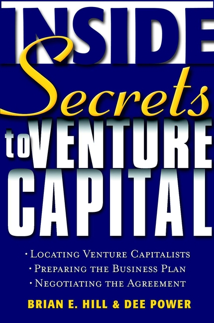 Dee Power Inside Secrets to Venture Capital jim hornickel negotiating success tips and tools for building rapport and dissolving conflict while still getting what you want