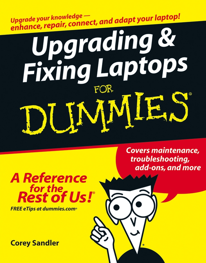Corey Sandler Upgrading and Fixing Laptops For Dummies dave lakhani how to sell when nobody s buying and how to sell even more when they are