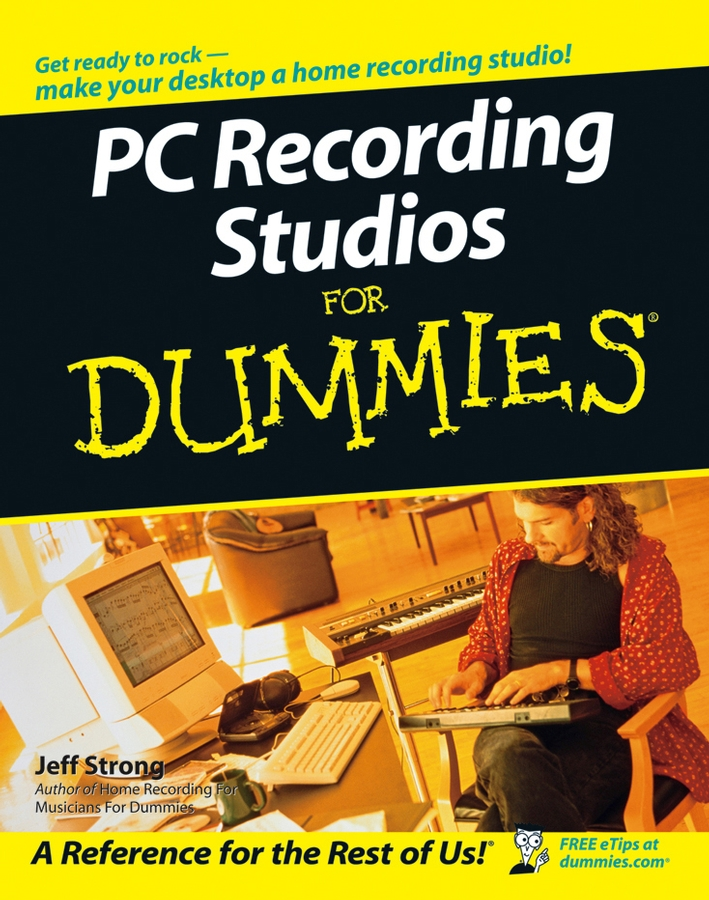 Jeff Strong PC Recording Studios For Dummies jeff strong pc recording studios for dummies
