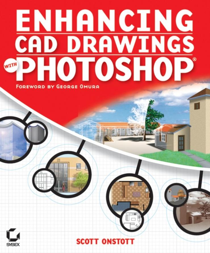 Scott Onstott Enhancing CAD Drawings with Photoshop scott onstott enhancing cad drawings with photoshop
