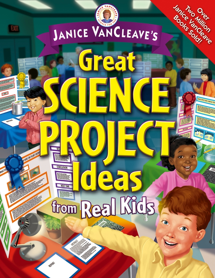 Janice VanCleave Janice VanCleave's Great Science Project Ideas from Real Kids все цены