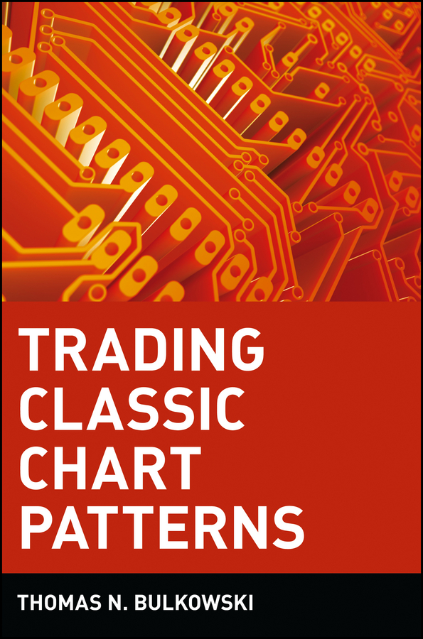 Thomas Bulkowski N. Trading Classic Chart Patterns ed ponsi forex patterns and probabilities trading strategies for trending and range bound markets