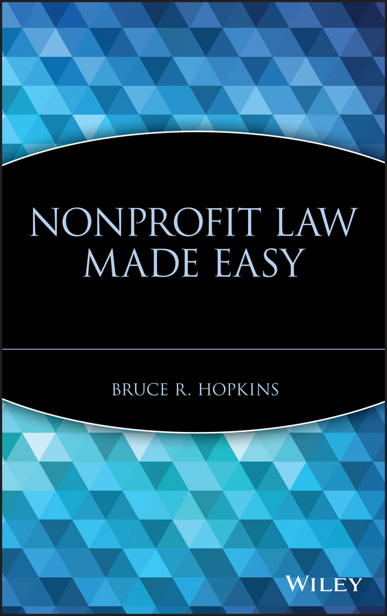 Bruce Hopkins R. Nonprofit Law Made Easy