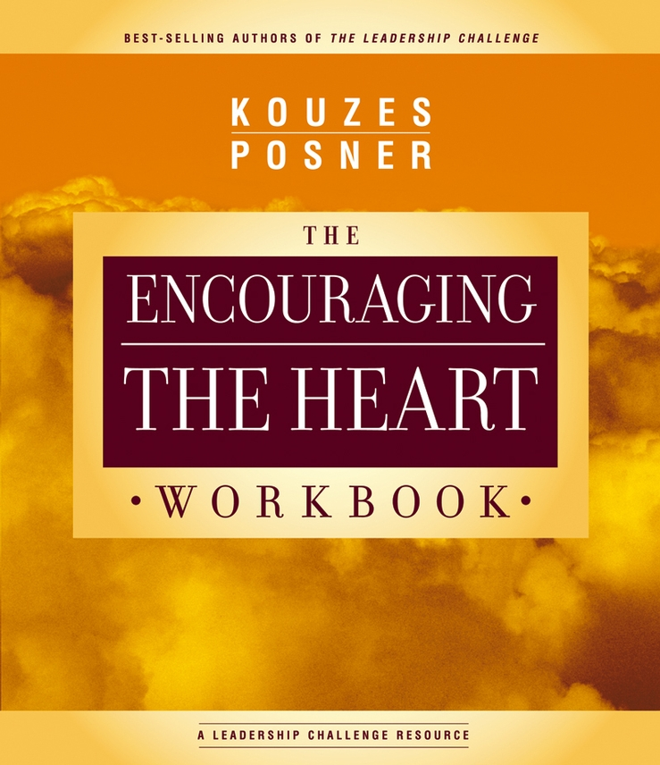 James M. Kouzes Encouraging The Heart Workbook james m kouzes finding the courage to lead