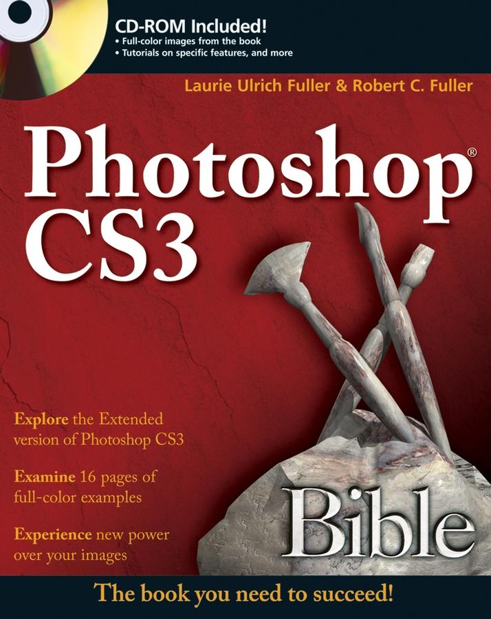 Laurie Fuller Ulrich Photoshop CS3 Bible самоучитель photoshop cs3 cd