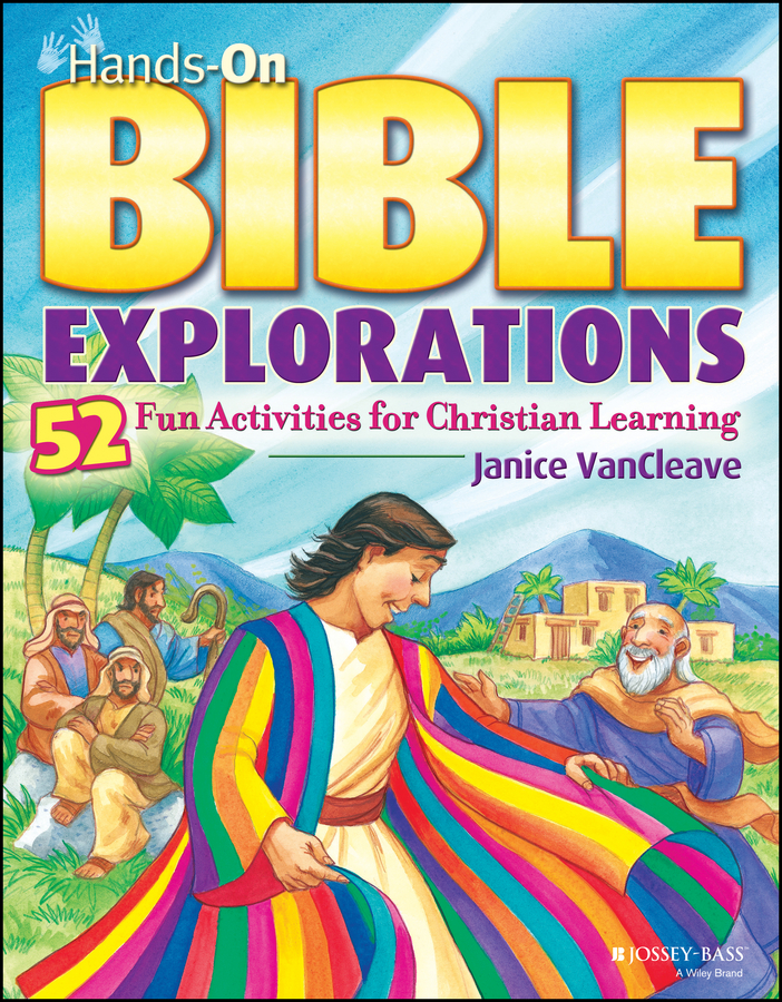 Janice VanCleave Hands-On Bible Explorations. 52 Fun Activities for Christian Learning феданова ю скиба т ред корабли детская энциклопедия isbn 9785956722244