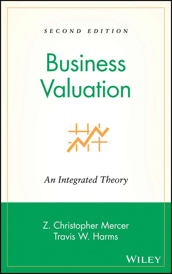 Travis Harms W. Business Valuation. An Integrated Theory