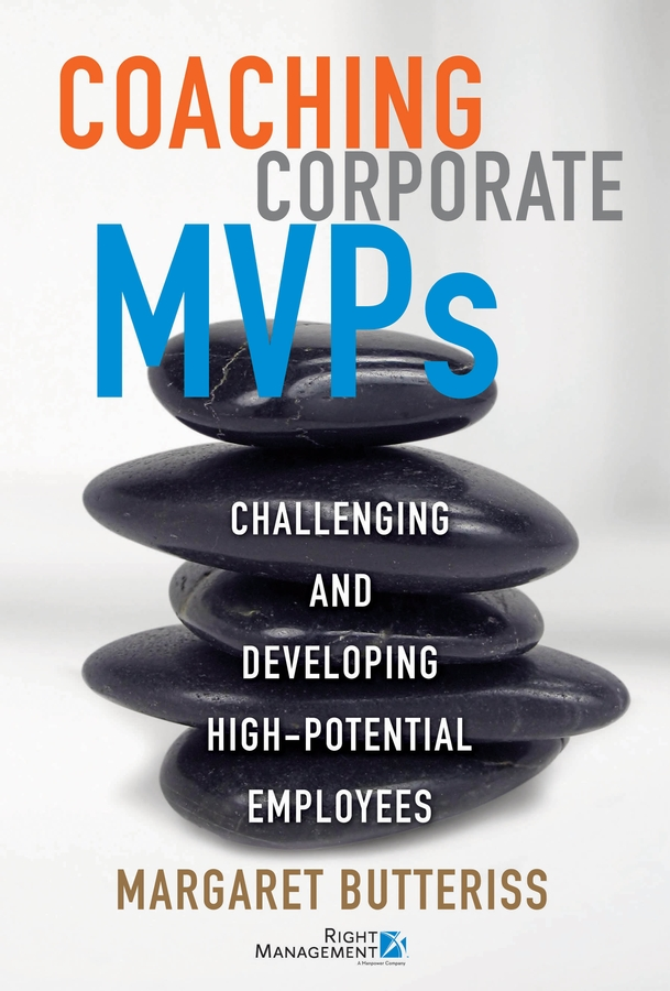 Margaret Butteriss Coaching Corporate MVPs. Challenging and Developing High-Potential Employees best skills for educational organization leaders in a global society