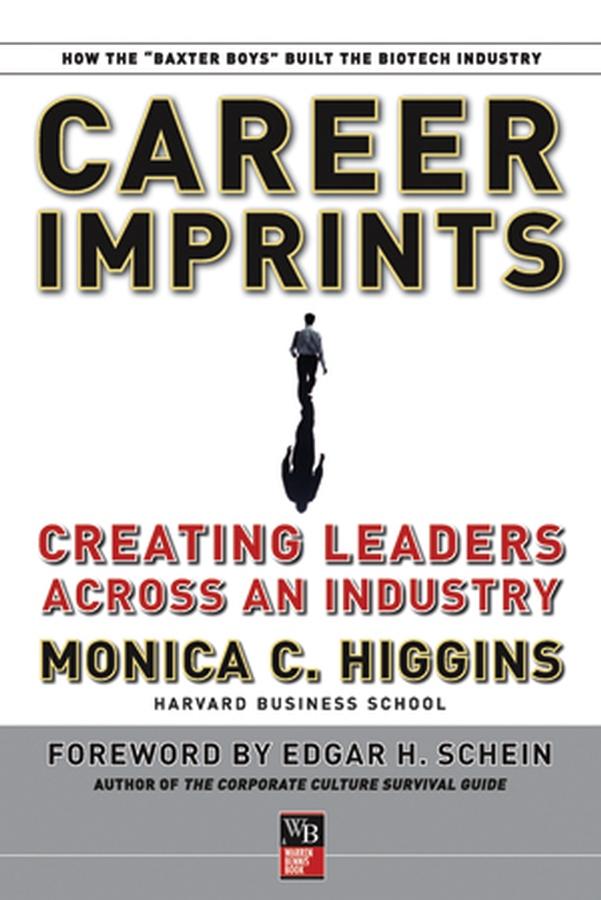 Edgar Schein H. Career Imprints. Creating Leaders Across An Industry edgar schein h career imprints creating leaders across an industry