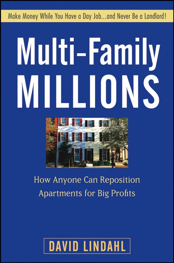 David Lindahl Multi-Family Millions. How Anyone Can Reposition Apartments for Big Profits william brooks t playing bigger than you are how to sell big accounts even if you re david in a world of goliaths