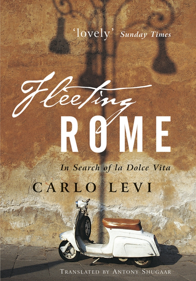 Carlo Levi Fleeting Rome. In Search of la Dolce Vita darbee levi record of the family of levi kimball and some of his descendants