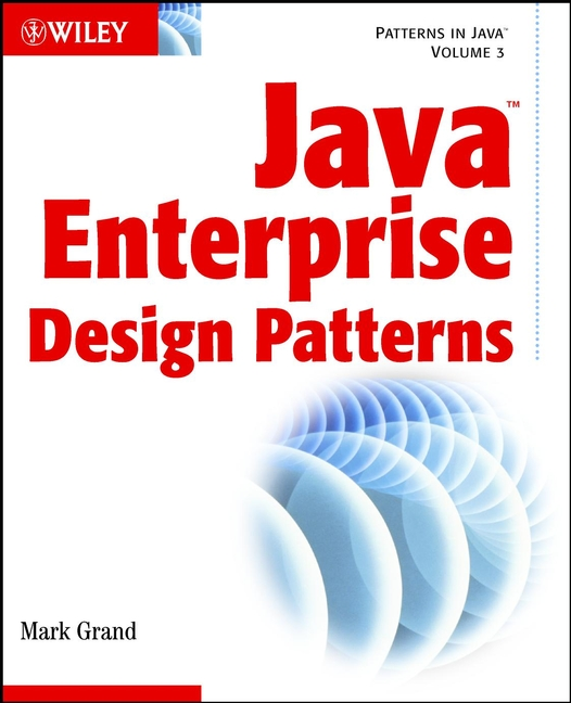 Mark Grand Java Enterprise Design Patterns. Patterns in Java scott millett professional asp net design patterns
