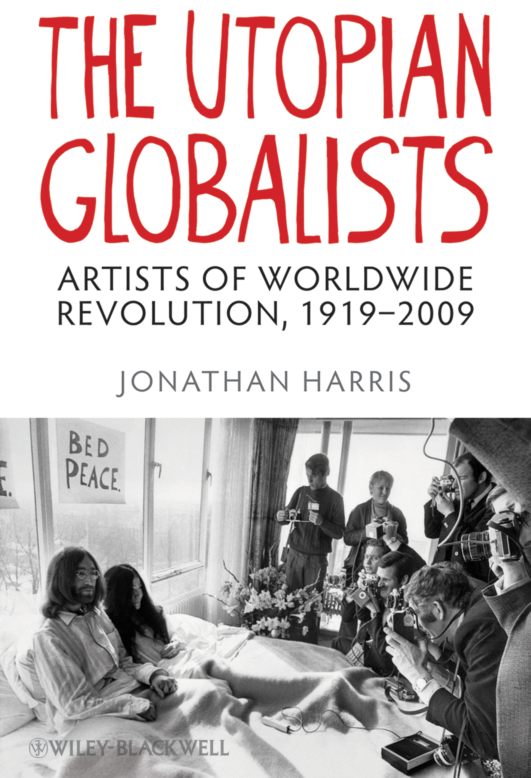 Jonathan Harris The Utopian Globalists. Artists of Worldwide Revolution, 1919 - 2009 cd various artists the legacy of electronic funk