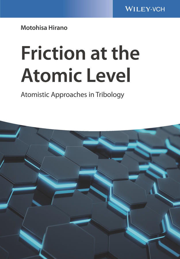 Motohisa Hirano Friction at the Atomic Level. Atomistic Approaches in Tribology