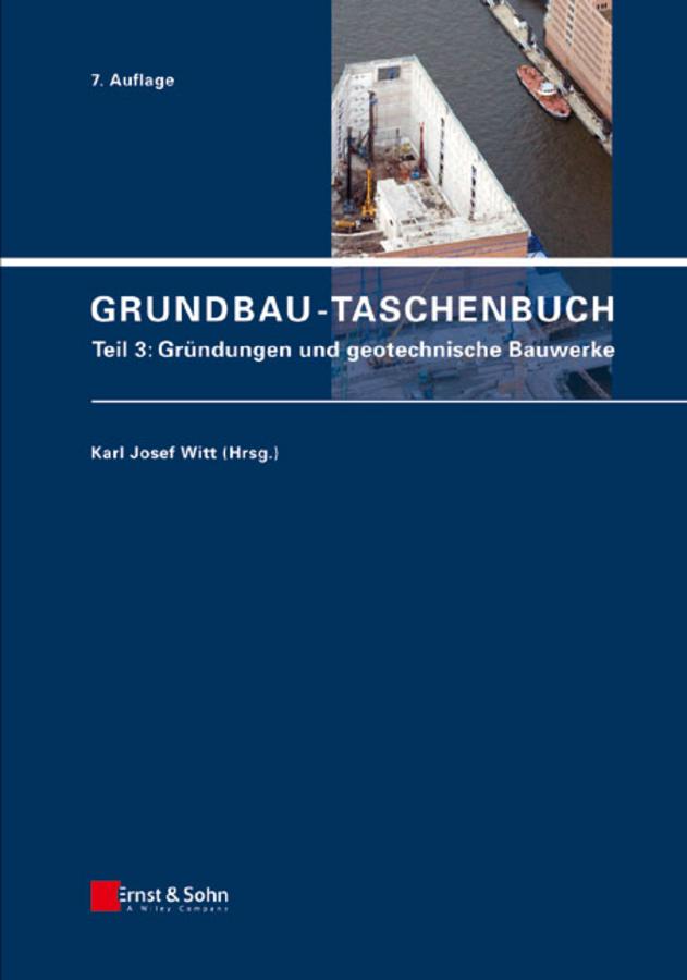 Karl Witt Josef Grundbau-Taschenbuch, Teil 3. Gründungen und geotechnische Bauwerke foam structures