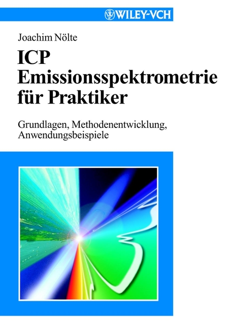 цена на Joachim Nölte ICP Emissionsspektrometrie für Praktiker. Grundlagen, Methodenentwicklung, Anwendungsbeispiele