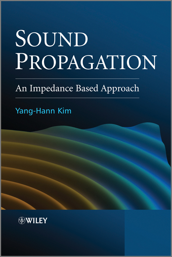 Yang-Hann Kim Sound Propagation. An Impedance Based Approach