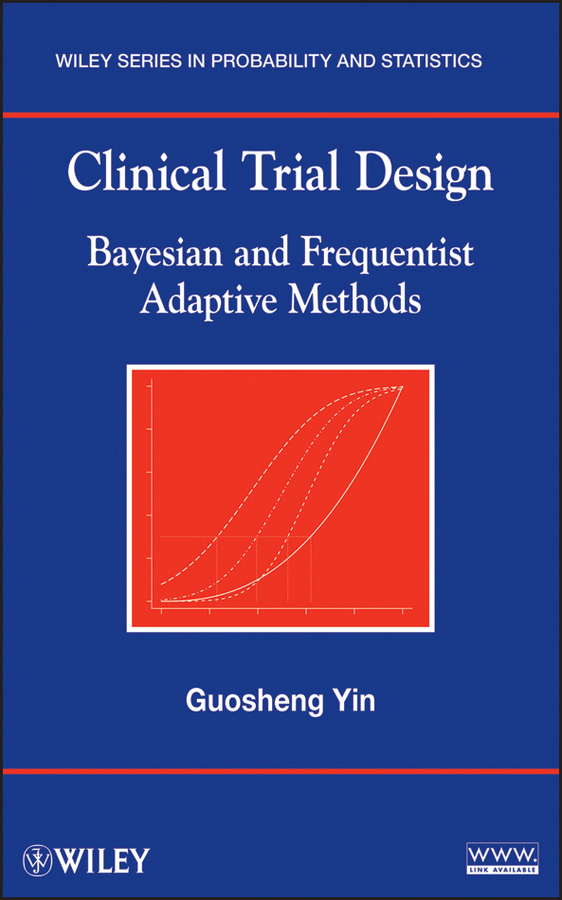 Guosheng Yin Clinical Trial Design. Bayesian and Frequentist Adaptive Methods moore bret a handbook of clinical psychopharmacology for psychologists isbn 9781118221235