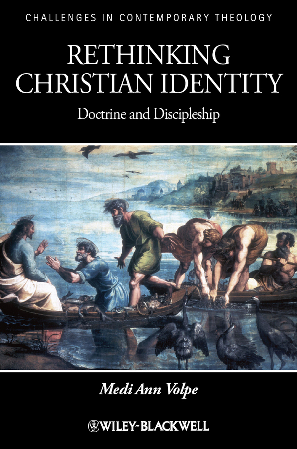 Medi Volpe Ann Rethinking Christian Identity. Doctrine and Discipleship identity discourse in israel
