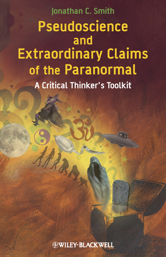 Jonathan Smith C. Pseudoscience and Extraordinary Claims of the Paranormal. A Critical Thinker's Toolkit cd iron maiden a matter of life and death