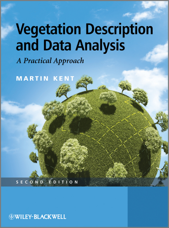 Martin Kent Vegetation Description and Data Analysis. A Practical Approach martin kent vegetation description and data analysis a practical approach isbn 9781119944782