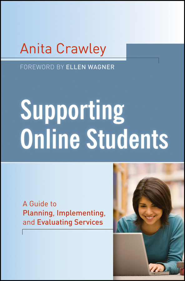 Anita Crawley Supporting Online Students. A Practical Guide to Planning, Implementing, and Evaluating Services messages 4 student s book