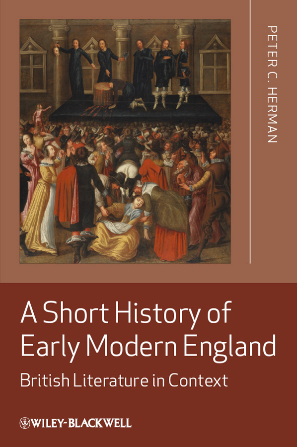 Peter Herman C. A Short History of Early Modern England. British Literature in Context john e gunckel the early history of the maumee valley