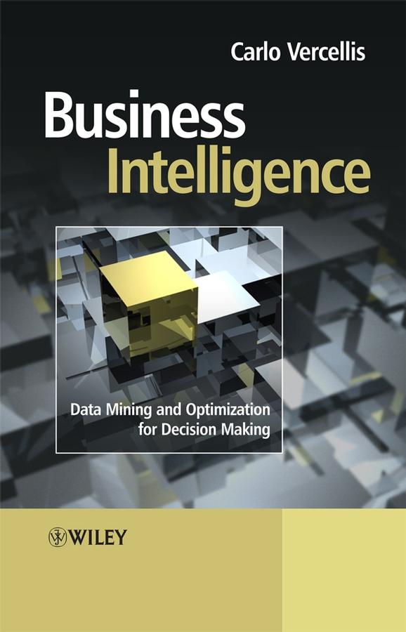 все цены на Carlo Vercellis Business Intelligence. Data Mining and Optimization for Decision Making онлайн