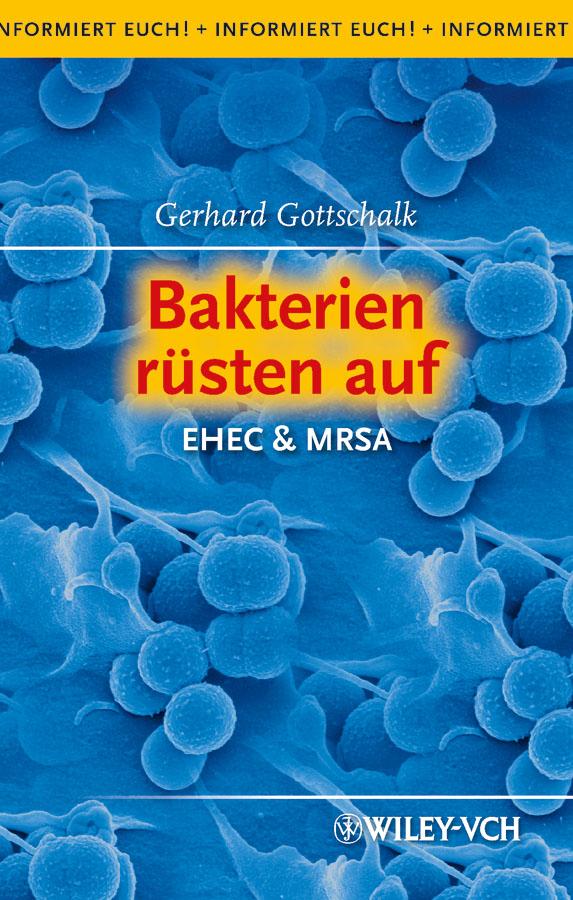 Gerhard Gottschalk Bakterien rüsten auf. EHEC & MRSA дутики der spur der spur de034awkyw71
