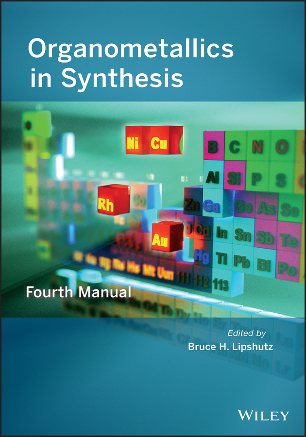 Bruce Lipshutz H. Organometallics in Synthesis. Fourth Manual стоимость