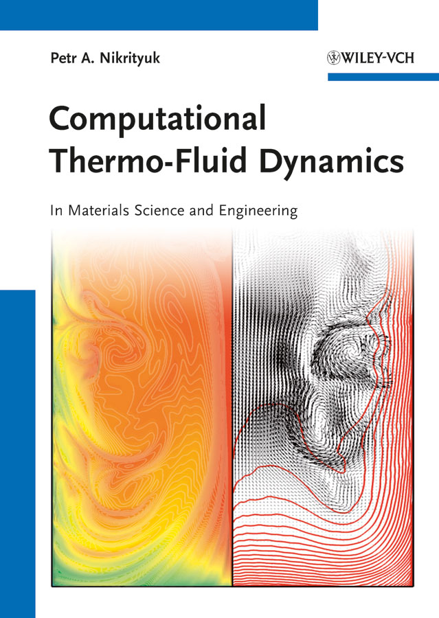 Petr Nikrityuk A. Computational Thermo-Fluid Dynamics. In Materials Science and Engineering цены