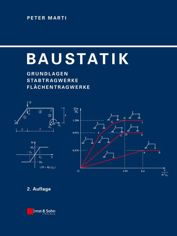 Peter Marti Baustatik. Grundlagen, Stabtragwerke, Flächentragwerke