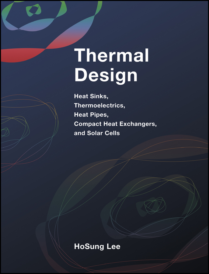 Фото - H. Lee S. Thermal Design. Heat Sinks, Thermoelectrics, Heat Pipes, Compact Heat Exchangers, and Solar Cells concise colour block and circle pattern design men s slippers