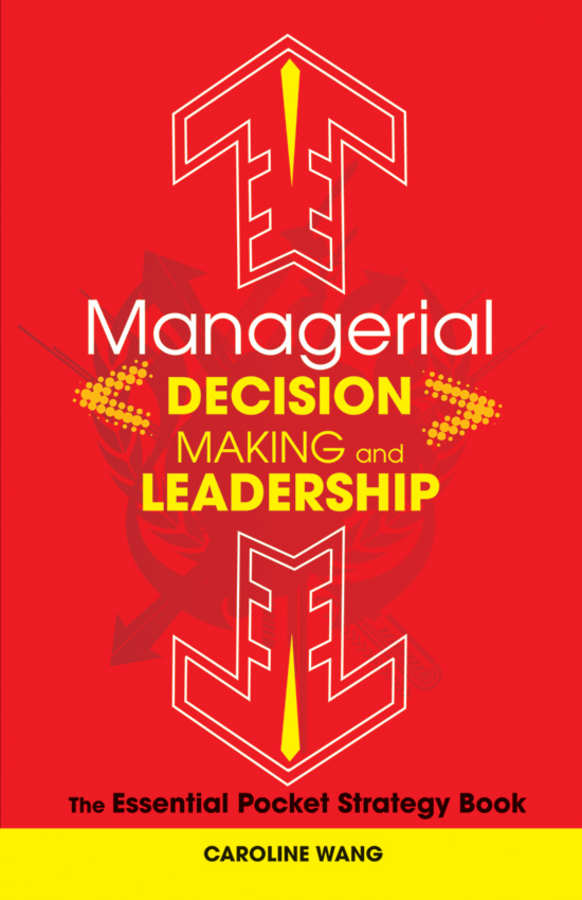 Caroline Wang Managerial Decision Making Leadership. The Essential Pocket Strategy Book indentification for prediction and decision