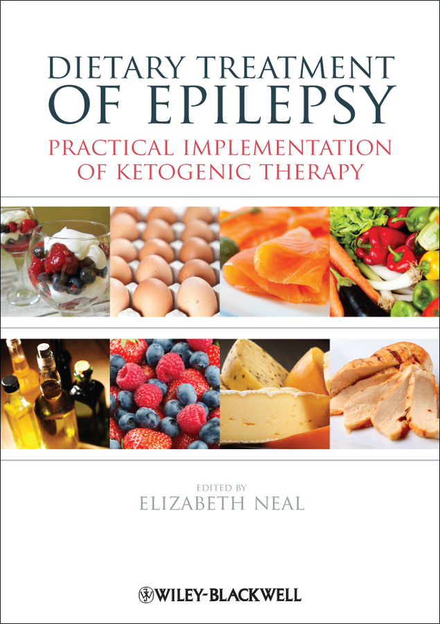 цена Elizabeth Neal Dietary Treatment of Epilepsy. Practical Implementation of Ketogenic Therapy