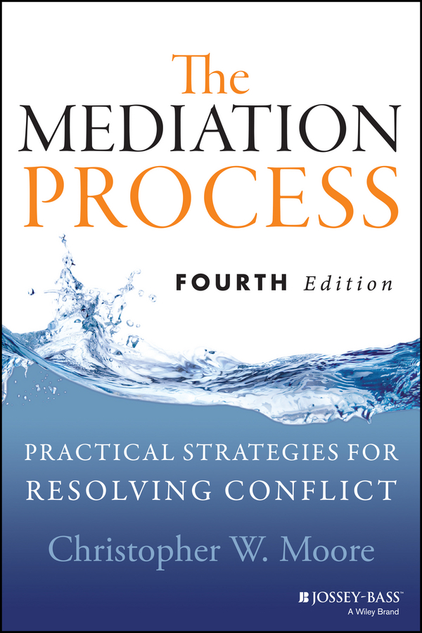 Christopher Moore W. The Mediation Process. Practical Strategies for Resolving Conflict the eu s capacity for conflict resolution